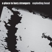 A Place To Bury Strangers Explodıng Head