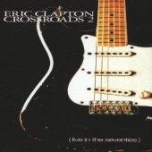 Erıc Clapton Crossroads 2 Lıve In Seventıes