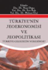 Türkiye Nin Jeoekonomisi Ve Jeopolitikası