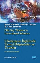 Uluslararası İlişkilerde Temel Düşünürler Ve Teoriler Fifty Key Thinkers İn International Relations
