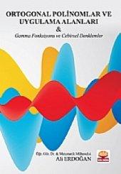 Ortogonal Polinomlar Ve Uygulama Alanları & Gamma Fonksiyonu Ve Cebirsel Denklemler