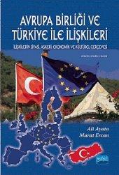 Avrupa Birliği Ve Türkiye İle İlişkileri İlişkilerin Siyasi, Askeri, Ekonomik Ve Kültürel Çerçevesi