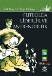 Futbolda Liderlik Ve Antrenörlük