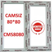80x80 Pencere Camsız