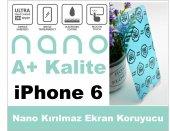 Iphone 6 Nano Ultra İnce A+ Kırılmaz Ekran Koruyucu