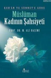 Kuran Ve Sünnete Göre Müslüman Kadının Şahsiyet