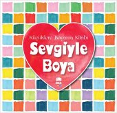 Sevgiyle Boya Küçüklere Boyama Kitabı Ema Çocuk Yayınları