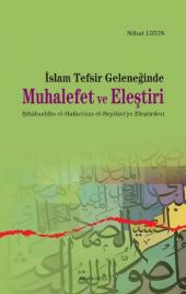 Islam Tefsir Geleneğinde Muhalefet Ve Eleştiri Nihat Uzun Ankara Okulu Yayınları