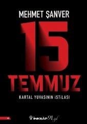15 Temmuz Kartal Yuvasının İstilası Mehmet Şanver
