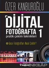 Dijital Fotoğrafta Pratik Çekim Teknikleri 1 Gece Fotoğrafları Nasıl Çekilir