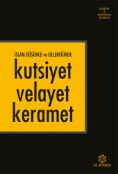 Islam Düşünce Ve Geleneğinde Kutsiyet Velayet Keramet Anonim