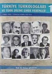 Türkiye Türkologları Ve Türk Diline Emek Verenler 1 1800 1950 Türkolojinin 150 Yılı Tuncer Gülensoy Akçağ Basım Yayım Pazarlama
