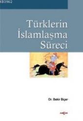Türklerin İslamlaşma Süreci Bekir Biçer Akçağ Basım Yayım Pazarlama