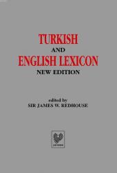 Turkish And English Lexicon Osmanlı Tükçesi İngilizce L� Gat (Ciltli, Şamua Kağıt) Sir James W. Redhouse Çağrı Yayınları