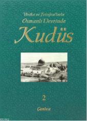 Vesika Ve Fotoğraflarla Osmanlı Devrinde Kudüs 2 (Ciltli) Kolektif Çamlıca Basım Yayın