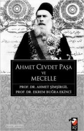 Ahmet Cevdet Paşa Ve Mecelle Ahmet Şimşirgil Iq Kültür Sanat Yayıncılık