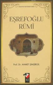 Eşrefoğlu Rumi Ahmet Şimşirgil Iq Kültür Sanat Yayıncılık