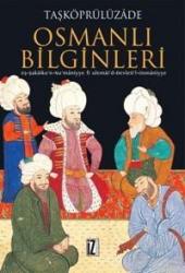 Osmanlı Bilginleri Eş Şek� İkun Num� Niyye Fi Ulem� İd Devletil Osm� Niyye Taşköprülüz� De İz Yayıncılık