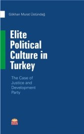 Elite Political Culture İn Turkey The Case Of Justice And Development Party