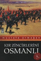Kır Zincirlerini Osmanlı.mustafa Armağan Timaş
