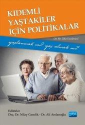 Kıdemli Yaştakiler İçin Politikalar Yaşlanmak Mı Yaş Almak Mı (Onbir Ülke İncelemesi)