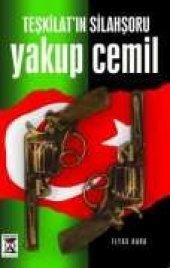 Teşkilatın Silahşoru Yakup Cemil