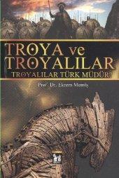 Troya Ve Troyalılar Troyalılar Türk Müdür