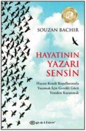 Hayatının Yazarı Sensin Souzan Bachir Epsilon Yayınları