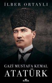 Gazi Mustafa Kemal İlber Ortaylı