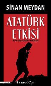 Atatürk Etkisi (İmzalı) Sinan Meydan (Yeni Kitap)