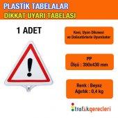 Plastik Tabela Dikkat Uyarı Tabelası (1 Adet)