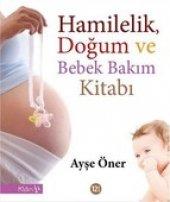Hamilelik,doğum Ve Bebek Bakım Kitabı Ayşe Öner