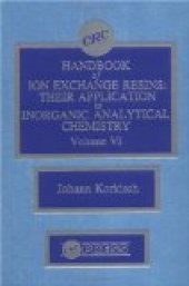 Crc Handbook Of Ion Exchange Resins, Volume Vı