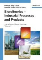 Biorefineries Industrial Processes And Products Status Quo And Future Directions (2 Volume Set)