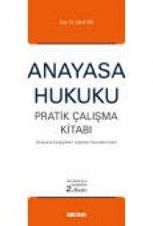 Anayasa Hukuku Pratik Çalışma Kitabı (anayasa Değişikleri Işığında Hazırlanmıştır.)