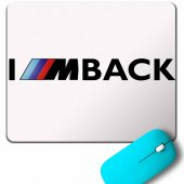Bmw M Power Sport İ Am Back Geri Döneceğim Mouse Pad