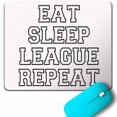 Eat Sleep League Repeat League Of Legends Lol Mouse Pad