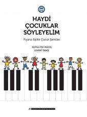 Haydi Çocuklar Söyleyelim Piyano Eşlikli Çocuk Şarkıları