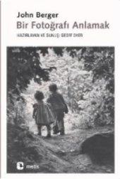 Bir Fotoğrafı Anlamak John Berger Kitap