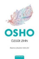 özgür Zihin Bağımsız Yaşama Giden Yol Osho (Bhagwan Shree Rajnee