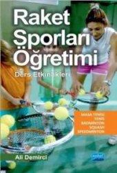 Raket Sporları Öğretimi Ders Etkinlikleri Ali Demirci Kitap